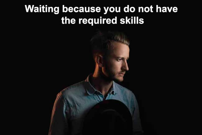 waiting-because-you-do-not-have-required-skillset
